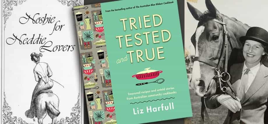 Tried Tested and True by Liz Harfull. Horse lovers cookbook