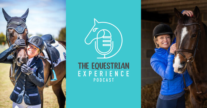The Equestrian Experience a podcast hosted by elite riders Amanda Ross and Bex Mason